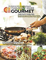 The Guilt Free Gourmet Cookbook Volume 1: Low Calorie and Point Cooking Guide for the WW Green, Blue & Purple programs (Guilt Free Gourmet Cookbooks)
