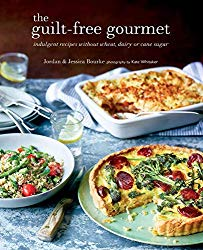 The Guilt-free Gourmet: Indulgent recipes without wheat, dairy or cane sugar
