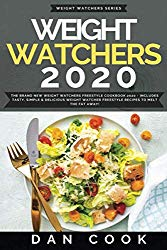 Weight Watchers 2020: The Brand New Weight Watchers Freestyle Cookbook 2020 – Includes Tasty, Simple & Delicious Weight Watcher Freestyle Recipes To Melt The Fat Away!