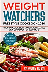Weight Watchers Freestyle Cookbook: The Complete Weight Watchers Freestyle 2020 Cookbook for Beginners – Includes easy, delicious and fast Smart Point recipes for melting fat